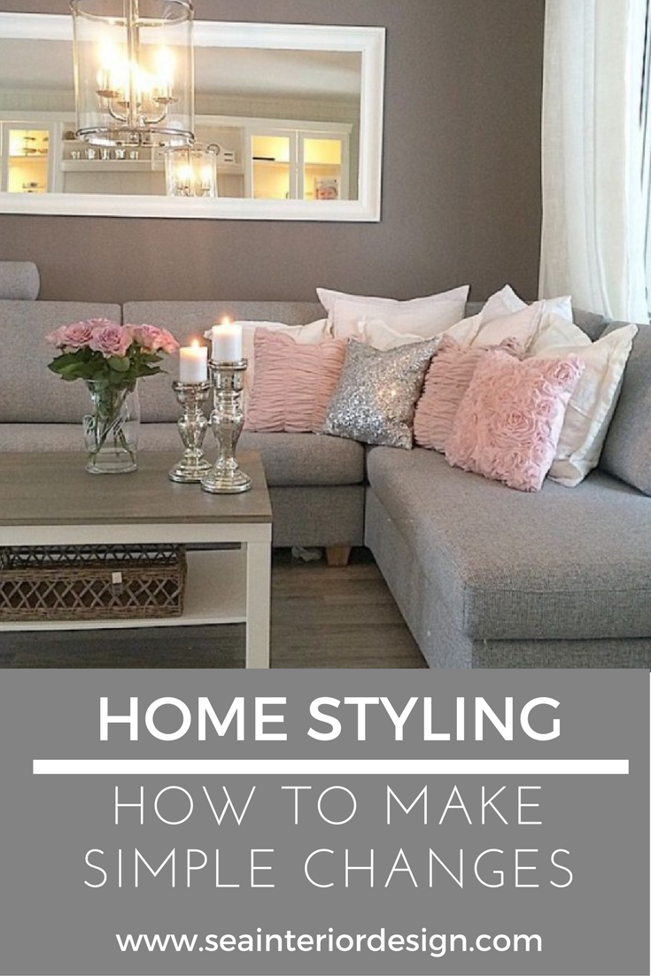 HOW TO MAKE SIMPLE CHANGES IN HOME STYLING