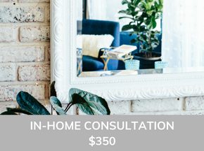 ROR Store Items 1 - $350 In-Home Design Consultation